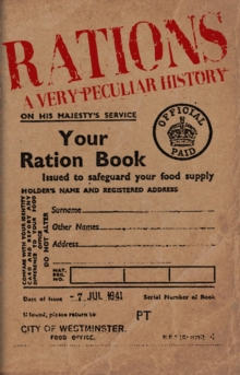Rations : A Very Peculiar History, Hardback