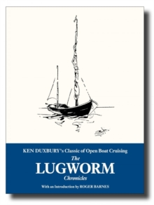 The Lugworm Chronicles : The Classic of Open Boat Cruising, Paperback Book