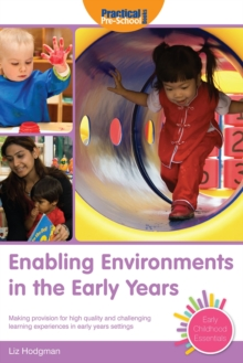 Enabling Environments in the Early Years : Making Provision for High Quality and Challenging Learning Experiences in Early Years Settings, Paperback