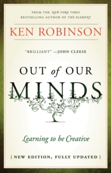 Out of Our Minds : Learning to be Creative, Hardback Book