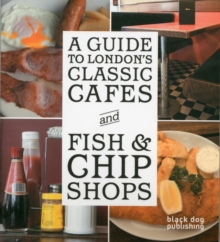 A Guide to London's Classic Cafes and Fish and Chip Shops, Paperback Book