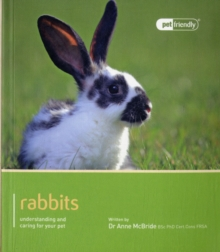 Rabbits - Pet Friendly : Understanding and Caring for Your Pet, Paperback
