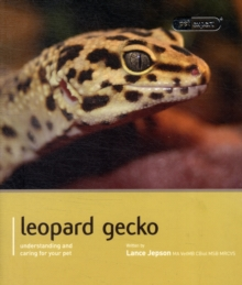Leopard Gecko - Pet Expert : Understanding and Caring for Your Pet, Paperback