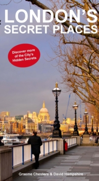 London's Secrets Places : Discover More of London's Hidden Secrets, Paperback Book