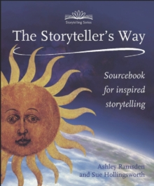 The Storytellers Way : A Sourcebook for Inspired Storytelling, Paperback Book