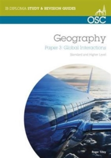 IB Geography: Global Interactions Higher Level : Paper 3, Spiral bound
