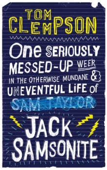 One Seriously Messed-Up Week : in the Otherwise Mundane and Uneventful Life of Jack Samsonite, Paperback