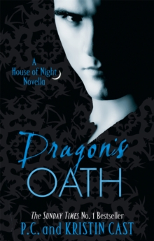 Dragon's Oath : A House of Night Novella, Paperback Book