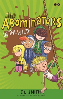 The Abominators in the Wild : My Panty Wanty Woos Save the Day, Paperback