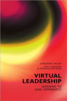 Virtual Leadership : Learning to Lead Differently, Paperback