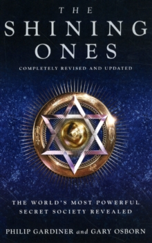 The Shining Ones : The World's Most Powerful Secret Society Revealed, Paperback