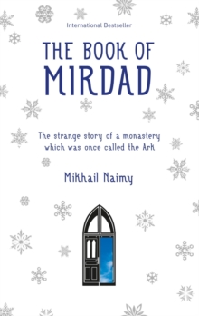 The Book of Mirdad : The Strange Story of a Monastery Which Was Once Called The Ark, Paperback