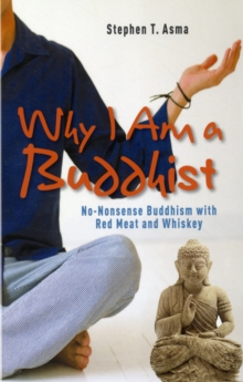 Why I am a Buddhist : No-nonsense Buddhism with Red Meat and Whiskey, Paperback
