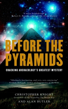 Before the Pyramids : Cracking Archaeology's Greatest Mystery, Paperback Book