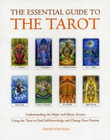The Essential Guide to the Tarot : Understanding and Working with the Major and Minor Arcana, Paperback Book