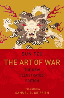 The Art of War : The New Illustrated Edition of the Classic Text, Paperback