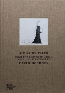 Six Fairy Tales from the Brothers Grimm : With Illustrations by David Hockney, Hardback
