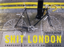 Shit London: Snapshots of a City on the Edge, Hardback Book