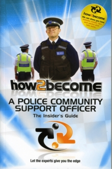 How 2 Become a Police Community Support Officer : The Insiders Guide, Paperback