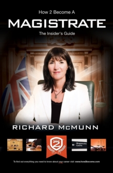 How 2 Become a Magistrate : The Insiders Guide, Paperback