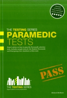 Paramedic Tests: Practice Tests for the Paramedic and Emergency Care Assistant Selection Process, Paperback