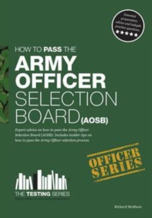 Army Officer Selection Board (AOSB) - How to Pass the Army Officer Selection Process Including Interview Questions, Planning Exercises and Scoring Criteria, Paperback