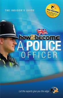 How to Become a Police Officer: The Insider's Guide, Paperback