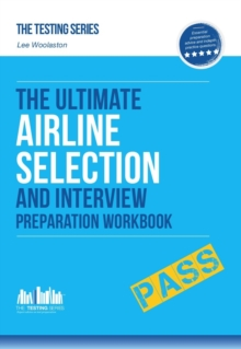 Airline Pilot Selection and Interview Workbook : The Ultimate Insiders Guide, Paperback