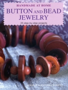 Handmade at Home: Button and Bead Jewelry : 25 Step-by-step Projects, Paperback