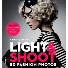 Light & Shoot : 50 Fashion Photos, Paperback