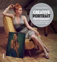 Creative Portrait Photography : Innovative Digital Portraiture to Reveal the Inner Subject, Paperback Book