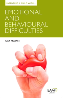 Parenting a Child with Emotional and Behavioural Difficulties, Paperback