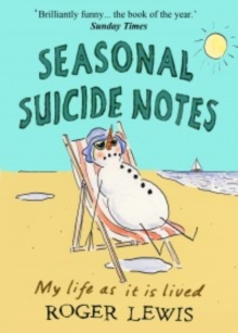 Seasonal Suicide Notes : My Life as it is Lived, Paperback