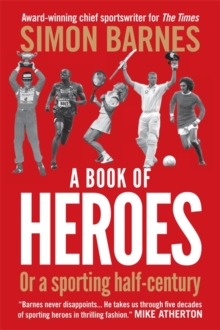 A Book of Heroes : or a Sporting Half-century, Paperback Book
