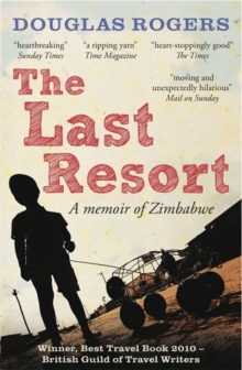 The Last Resort : A Zimbabwe Memoir, Paperback Book