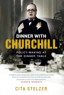 Dinner with Churchill : The Prime Minister's Tabletop Diplomacy, Hardback