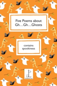 Five Poems About Gh...Gh...Ghosts, Paperback Book
