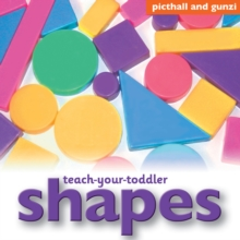 Teach-Your-Toddler Shapes, Board book