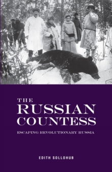 The Russian Countess : Escaping Revolutionary Russia, Paperback