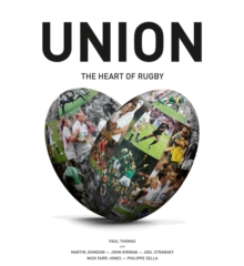 Union : The Heart of Rugby, Hardback
