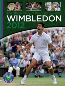 Wimbledon 2012 : The Official Story of The Championships, Hardback