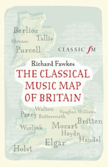 The Classical Music Map of Britain, Paperback