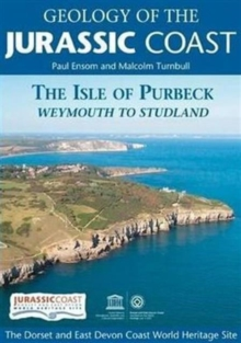 Geology of the Jurassic Coast : The Isle of Purbeck - Weymouth to Studland, Paperback