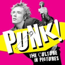 Punk! : The Culture in Pictures, Paperback Book