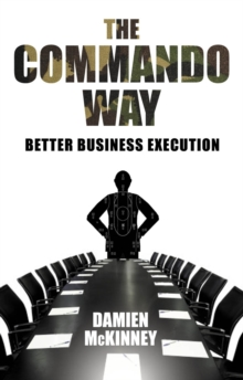 The Commando Way : Extraordinary Business Execution, Paperback