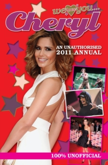 Cheryl Cole: We Love You... Cheryl : An Unauthorised 2011 Annual, Hardback Book