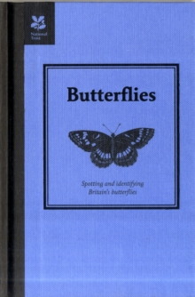 Butterflies : Spotting and Identifying Britain's Butterflies, Hardback