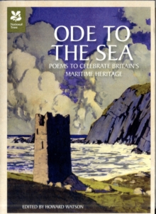 Ode to the Sea : Poems to Celebrate Britain's Maritime Heritage, Hardback