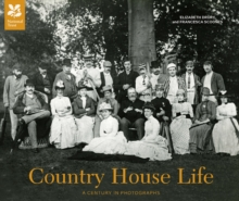 Country House Life : A Century in Photographs, Hardback