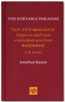 The Portable Paradise : Baedeker, Murray and the Victorian Guidebook, Hardback